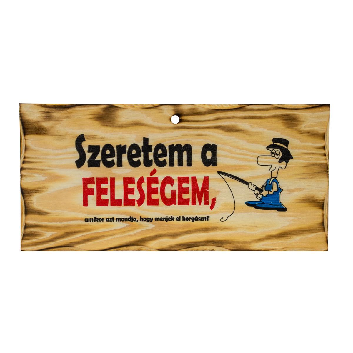 FATÁBLA SZERETEM A FELESÉGEM, AMIKOR AZT MONDJA, HOGY..
