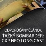 Ťažký bombardér: CXP Neo Long Cast 10000