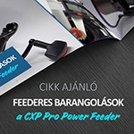 Feederes barangolások: a CXP Pro Power Feeder