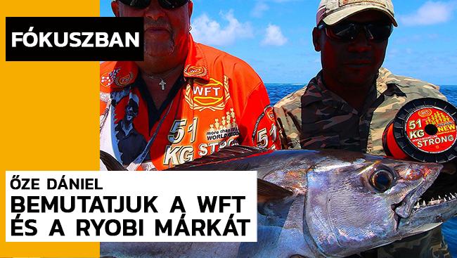 WFT & Ryobi – prémium kategóriás orsók és botok